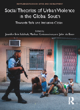 Social Theories of Urban Violence in the Global South